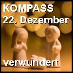 Kompass 22. Dezember