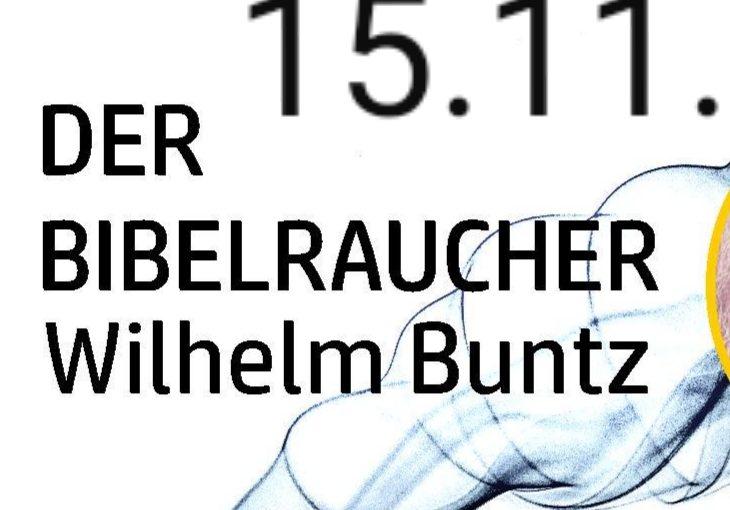 """""""Bibelraucher"""" Wilhelm Buntz  15.11. – 16:00 Uhr Martinskirche"""
